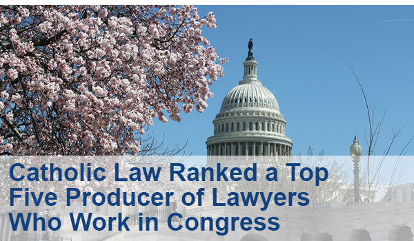 Catholic ranked top 5 producer of congressional lawyers
